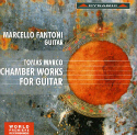 Marcello Fantoni - Chamber Works for Guitar
